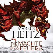 Cover-Bild zu Die Mächte des Feuers (Audio Download) von Heitz, Markus