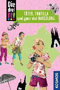 Cover-Bild zu Die drei !!!, Täter, Tortilla und ganz viel Barcelona (drei Ausrufezeichen) (eBook) von Heger, Ann-Katrin