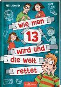 Cover-Bild zu Wie man 13 wird und die Welt rettet (Wie man 13 wird 3) von Johnson, Pete
