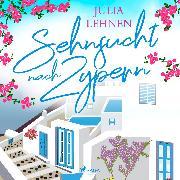 Cover-Bild zu Sehnsucht nach Zypern (Audio Download) von Lehnen, Julia