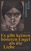 Cover-Bild zu Es gibt keinen böseren Engel als die Liebe von Roth, Gerhard