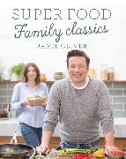 Cover-Bild zu Oliver, Jamie: Super Food Family Classics (eBook)