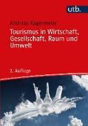 Cover-Bild zu Tourismus in Wirtschaft, Gesellschaft, Raum und Umwelt (eBook) von Kagermeier, Andreas