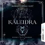 Cover-Bild zu Kaleidra - Wer die Seele berührt - Kaleidra-Trilogie, Teil 2 (Ungekürzt) (Audio Download) von Licht, Kira
