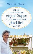 Cover-Bild zu Wie ich lernte, meine eigene Suppe zu kochen und damit glücklich wurde (eBook) von Morell, Maurice
