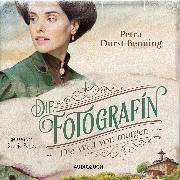 Cover-Bild zu Durst-Benning, Petra: Die Fotografin - Die Welt von Morgen (ungekürzt) (Audio Download)