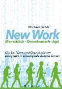 Cover-Bild zu New Work: Menschlich - Demokratisch - Agil von Hübler, Michael