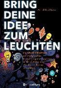 Cover-Bild zu Bring deine Idee zum Leuchten von Hochbahn, Astrid