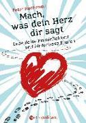 Cover-Bild zu Mach, was dein Herz dir sagt von Buchenau, Peter