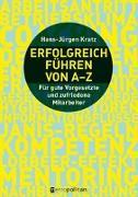 Cover-Bild zu Erfolgreich führen von A-Z von Kratz, Hans-Jürgen