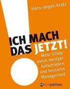 Cover-Bild zu Ich mach das jetzt! von Kratz, Hans-Jürgen