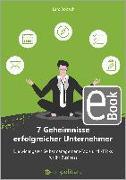 Cover-Bild zu 7 Geheimnisse erfolgreicher Unternehmer (eBook) von Bobach, Lars