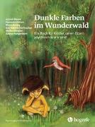 Cover-Bild zu Dunkle Farben im Wunderwald von Maleki, Azimeh