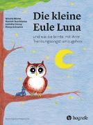 Cover-Bild zu Die kleine Eule Luna von Michel, Winona