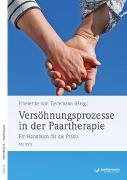 Cover-Bild zu Versöhnungsprozesse in der Paartherapie von von Tiedemann, Friederike