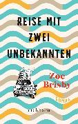 Cover-Bild zu Reise mit zwei Unbekannten (eBook) von Brisby, Zoe