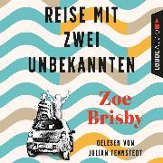 Cover-Bild zu Reise mit zwei Unbekannten (Gekürzt) (Audio Download) von Brisby, Zoe
