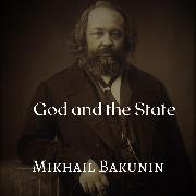 Cover-Bild zu God and the State (Audio Download) von Bakunin, Mikhail