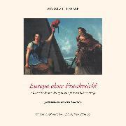 Cover-Bild zu Europa ohne Frankreich? (Audio Download) von Kerber, Markus C.