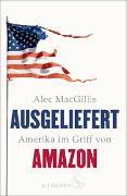 Cover-Bild zu MacGillis, Alec: Ausgeliefert