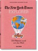 Cover-Bild zu NYT Explorer. 100 Reisen rund um die Welt von Ireland, Barbara (Hrsg.)