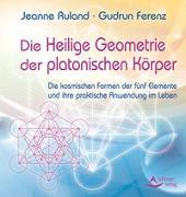 Cover-Bild zu Die Heilige Geometrie der platonischen Körper von Ruland, Jeanne