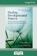 Cover-Bild zu Healing Developmental Trauma von LaPierre, Laurence Heller Ph. D. and Ali