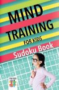 Cover-Bild zu Mind Training for Kids | Sudoku Book von Senor Sudoku