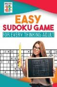 Cover-Bild zu Easy Sudoku Game for Every Thinking Adult von Senor Sudoku