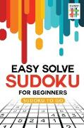 Cover-Bild zu Easy Solve Sudoku for Beginners | Sudoku to Go von Senor Sudoku