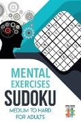 Cover-Bild zu Mental Exercises Sudoku Medium to Hard for Adults von Senor Sudoku