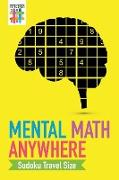 Cover-Bild zu Mental Math Anywhere | Sudoku Travel Size von Senor Sudoku