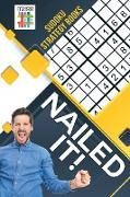 Cover-Bild zu Nailed It! | Sudoku Strategy Books von Senor Sudoku