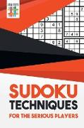 Cover-Bild zu Sudoku Techniques for the Serious Players von Senor Sudoku
