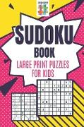 Cover-Bild zu Sudoku Book Large Print Puzzles for Kids von Senor Sudoku