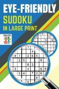 Cover-Bild zu Eye-Friendly Sudoku in Large Print von Senor Sudoku