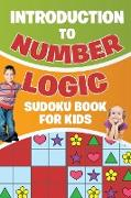 Cover-Bild zu Introduction to Number Logic | Sudoku Book for Kids von Senor Sudoku