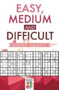 Cover-Bild zu Easy, Medium and Difficult Sudoku Variants von Senor Sudoku