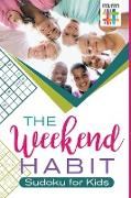 Cover-Bild zu The Weekend Habit | Sudoku for Kids von Senor Sudoku