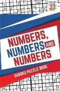 Cover-Bild zu Numbers, Numbers and Numbers | Sudoku Puzzle Book von Senor Sudoku