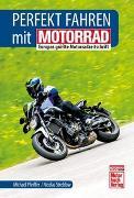 Cover-Bild zu Perfekt fahren mit MOTORRAD von Pfeiffer, Michael