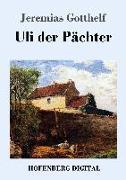 Cover-Bild zu Uli der Pächter (eBook) von Gotthelf, Jeremias