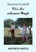 Cover-Bild zu Elsi, die seltsame Magd (eBook) von Gotthelf, Jeremias