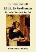 Cover-Bild zu Käthi, die Großmutter (eBook) von Gotthelf, Jeremias