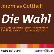 Cover-Bild zu Die Wahl (Audio Download) von Gotthelf, Jeremias