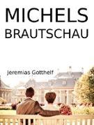 Cover-Bild zu Michels Brautschau (eBook) von Gotthelf, Jeremias
