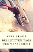 Cover-Bild zu Karl Kraus: Die letzten Tage der Menschheit (eBook) von Kraus, Karl