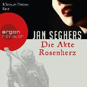 Cover-Bild zu Seghers, Jan: Die Akte Rosenherz (Autorisierte Lesefassung) (Audio Download)