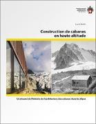Cover-Bild zu Construction de cabanes en haute altitude von Gibello, Luca