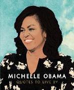 Cover-Bild zu Quotes to Live By von Obama, Michelle